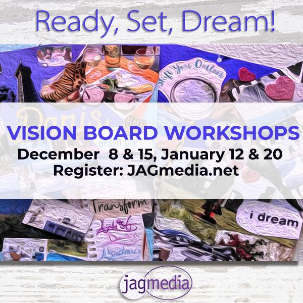 Vision Board Workshop Starts Dec 8 JAGmedia