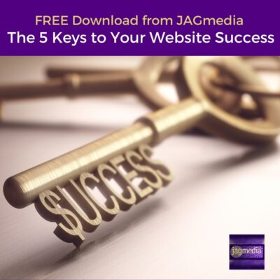 Five-Keys-to-Your-Website-Success-JAGmedia