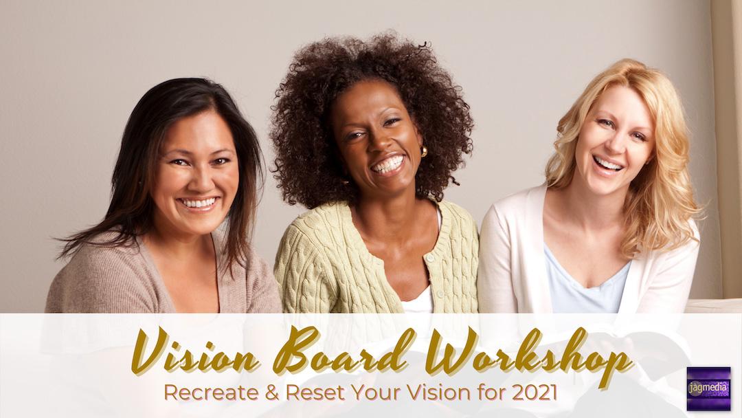Recreate Your 2021 Vision Vision Board Workshop
