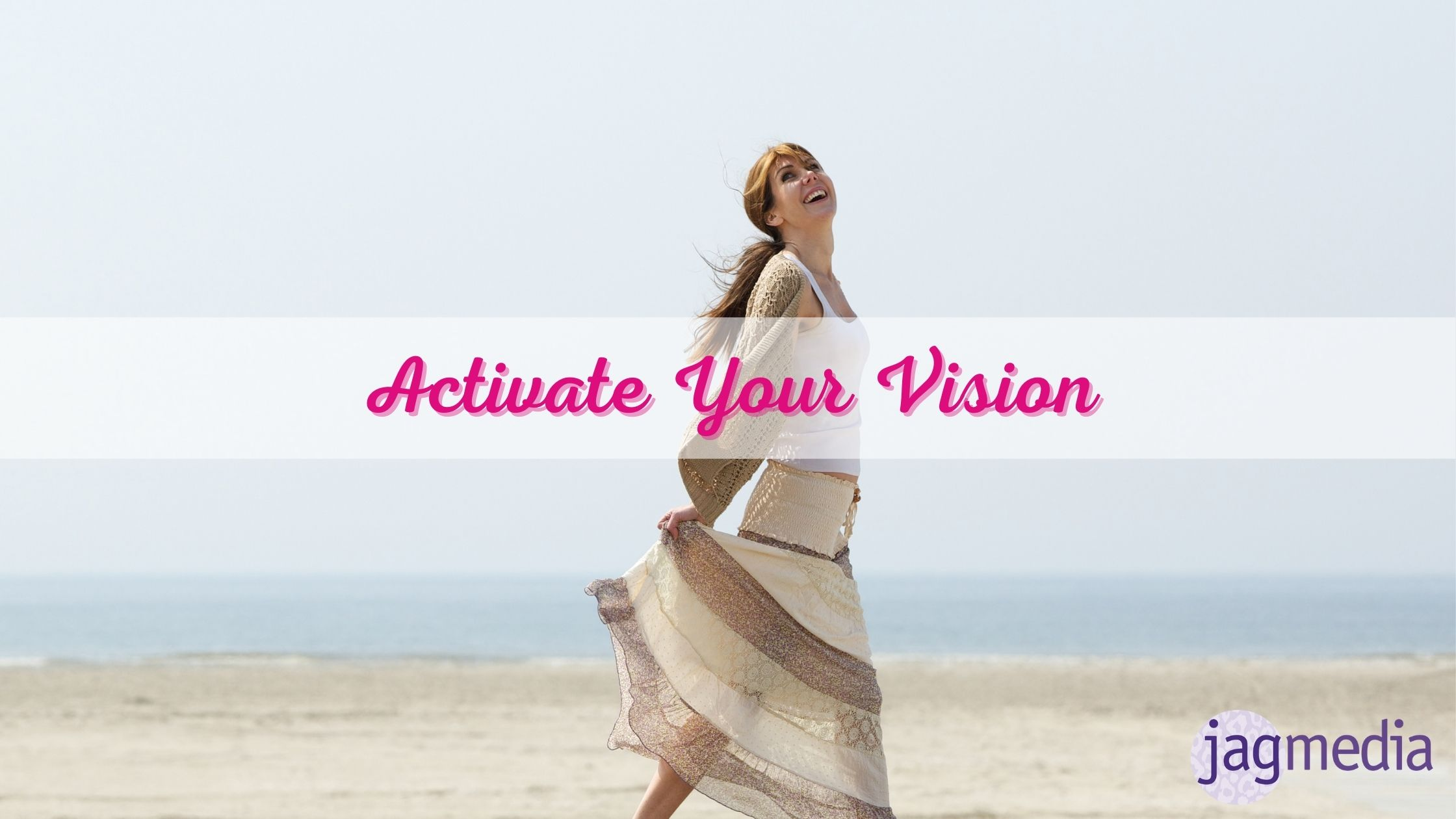 Activate Your Vision