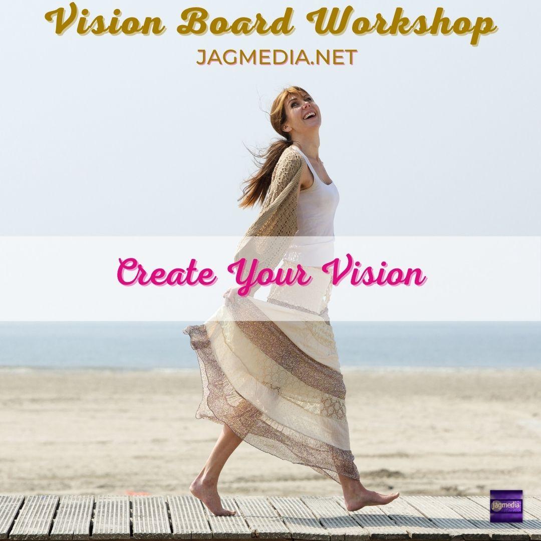 Create Your Vision JAGmedia Vision Board Workshop